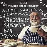 Alexei Sayle's Imaginary Sandwich Bar: Series 1-3: The BBC Radio 4 Comedy