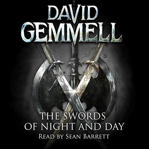 The Swords of Night and Day     Drenai, Book 11              De :                                                                                                                                 David Gemmell                               Lu par :                                                                                                                                 Sean Barrett                      Durée : 18 h et 54 min     Pas de notations     Global 0,0