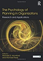 The Psychology of Planning in Organizations (Organization and Management Series)
