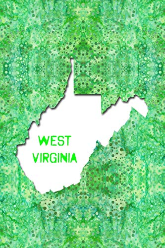 WEST VIRGINIA: 6x9 lined journal : The Great State of West Virginia USA : The Mountain State Notebook