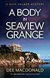 A Body in Seaview Grange: An unputdownable cozy mystery novel: 2 (A Kate Palmer Novel)