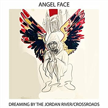Dreaming by the Jordan River / Crossroads