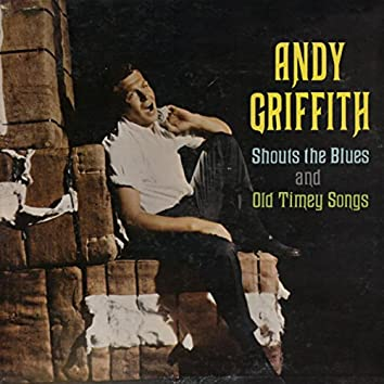 Andy Griffith Shouts The Blues And Old Timey Songs