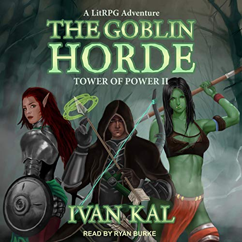 The Goblin Horde: A LitRPG Adventure: Tower of Power Series, Book 2