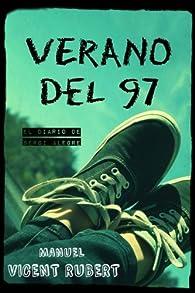Verano del 97: El diario de Sergi Alegre par Manuel Vicent Rubert