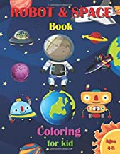 Space & Robot coloring book for a kid: Coloring book for kids with space robots, rockets, robots numbers 1-10 and more for boys and girls aged 4-8 years (Robot Coloring Books 8.5 x 11)