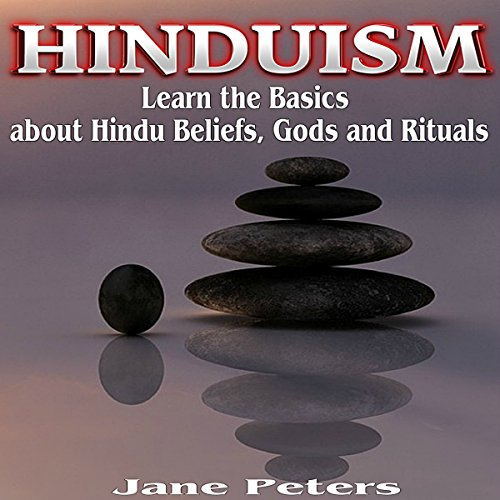 Hinduism: This Is Hinduism     Learn the Basics About Hindu Beliefs, Gods, and Rituals               By:                                                                                                                                 Jane Peters                               Narrated by:                                                                                                                                 Brian Schell                      Length: 32 mins     37 ratings     Overall 4.5