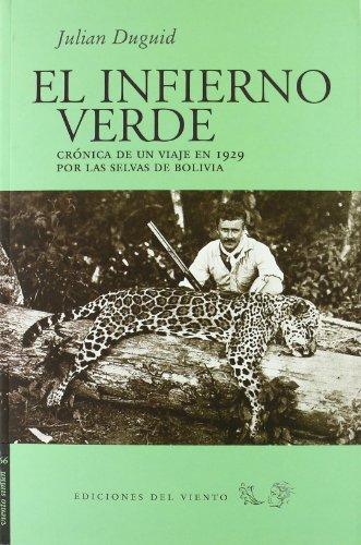 Infierno Verde,El: Crnica de un viaje en 1929 por las selvas de Bolivia (Viento Simn)