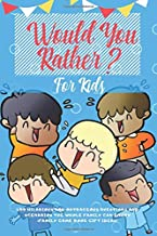 Would you Rather for Kids: 400 Hilarious and Outrageous Questions and Scenarios The Whole Family can Enjoy (Family Game Book Gift Ideas)