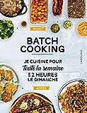 Batch cooking - Préparez 5 repas pour la semaine en 2h le dimanche ! - Larousse - 27/03/2019