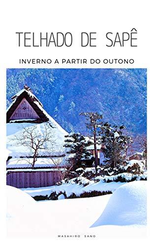 Telhado de sapê casa de estilo japonês (Kayabuki minka Livro 1) (Portuguese Edition)