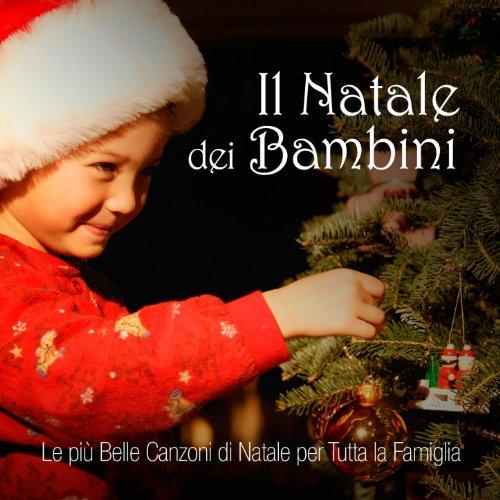 Il Natale dei Bambini (Le più belle canzoni di Natale per tutta la famiglia)