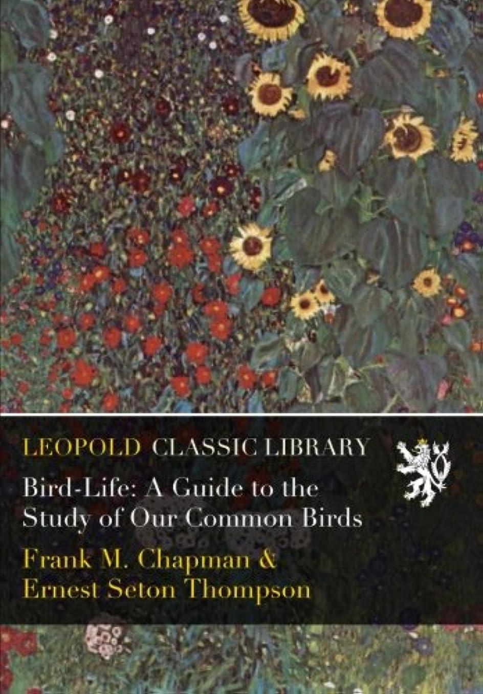寄託タフ約束するBird-Life: A Guide to the Study of Our Common Birds
