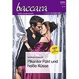 Pikanter Pakt und heiße Küsse (Baccara 2144) (German Edition)