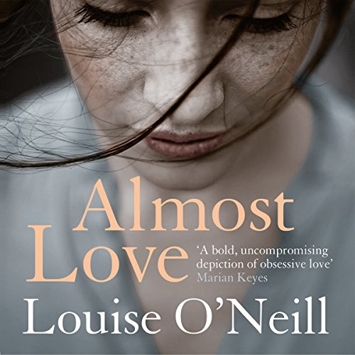 Almost Love Audiobook By Louise O'Neill cover art