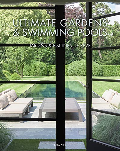 Ultimate Gardens & Swimming Pools (English and French Edition)