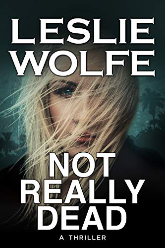 Not Really Dead: A Gripping Serial Killer Thriller by [Leslie Wolfe]