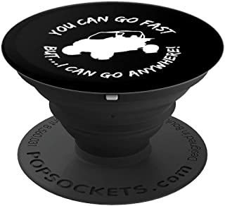You Can Go Fast But I Can Anywhere UTV Side by Side ATV Gear - PopSockets Grip and Stand for Phones and Tablets