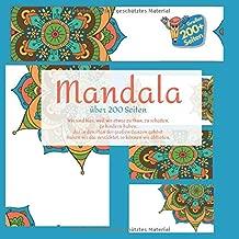 Mandala über 200 Seiten - Wir sind hier, weil wir etwas zu thun, zu schaffen, zu hindern haben, das in den Plan des großen Ganzen gehört. Haben wir ... so können wir abtreten. (German Edition)