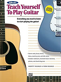 Alfred's Teach Yourself to Play Guitar: Learn How to Play Guitar with this Complete Course! (Teach Yourself Series) by [Morty Manus, Ron Manus]
