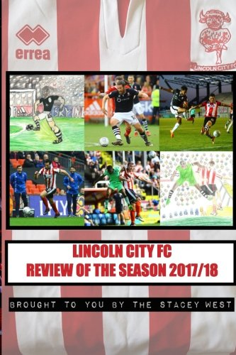 Lincoln City Season Review 201718: Presented by the Stacey West