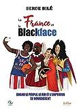 La France et le Blackface - Quand le Peuple, le Roi et l Empereur Se Noircissent