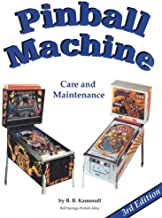 Pinball Machine Care and Maintenance 3rd Edition by B. B. Kamoroff (2015-08-02)