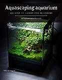 Aquascaping aquarium: AQUSCAPING GUIDES FOR BEGINNERS