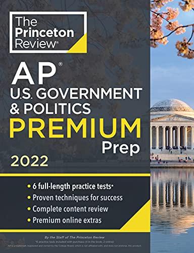 Princeton Review AP U.S. Government & Politics Premium Prep, 2022: 6 Practice Tests + Complete Conte