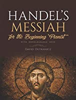 Handel's Messiah for the Beginning Pianist: With Downloadable MP3s