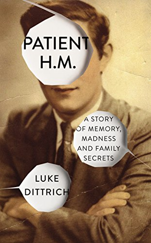 Patient H.M.: A Story of Memory, Madness and Family Secrets (English Edition)