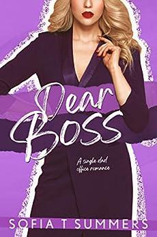 Dear Boss: A Single Dad Office Romance (Forbidden First Times) by [Sofia T Summers]