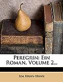 Peregrin: Ein Roman, Volume 2...