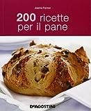 200 ricette per il pane...