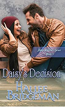 Daisy's Decision: A Christian Romance (Dixon Brothers Book 4) by [Hallee Bridgeman]
