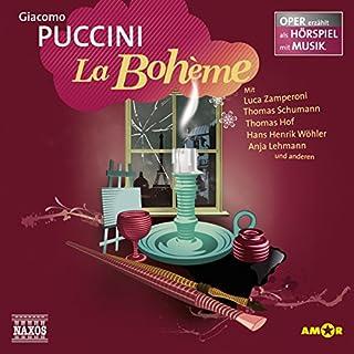La Bohème     Oper erzählt als Hörspiel mit Musik              Autor:                                                                                                                                 Giacomo Puccini                               Sprecher:                                                                                                                                 Luca Zamperoni,                                                                                        Thomas Schumann,                                                                                        Thomas Hof                      Spieldauer: 1 Std. und 10 Min.     13 Bewertungen     Gesamt 4,7
