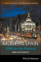 Modern Spain: 1808 to the Present (A New History of Modern Europe Book 12)
