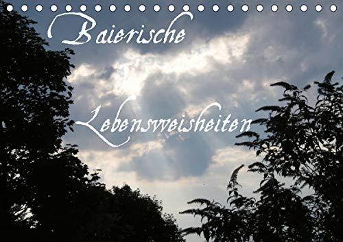 Baierische Lebensweisheiten (Tischkalender 2021 DIN A5 quer)