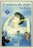 L'orchestre des doigts, Tome 2 - De Osamu Yamamoto ( 1 février 2007 )