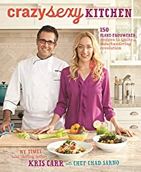 Crazy Sexy Kitchen: 150 Plant-Empowered Recipes to Ignite a Mouthwatering Revolution by Kris Carr