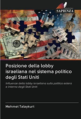 Posizione della lobby israeliana nel sistema politico degli Stati Uniti: Influenze della lobby israeliana sulla politica estera e interna degli Stati Uniti