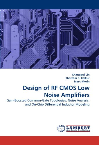 Design of RF CMOS Low Noise Amplifiers: Gain-Boosted Common-Gate Topologies, Noise Analysis, and On-Chip Differential Inductor Modeling