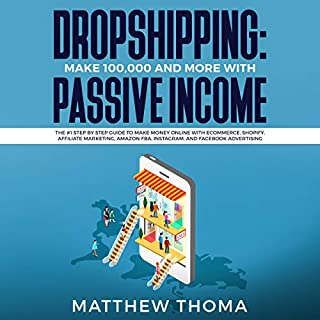 Dropshipping: Make 100,000 and More with Passive Income audiobook cover art