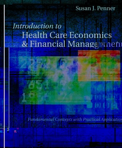 Introduction to Health Care Economics and Financial...