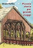 Piccole storie per grandi viaggi (Libro illustrato): Volume II (Italian Edition)