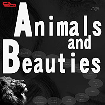Animals and Beauties