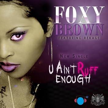 U Ain't Ruff Enough