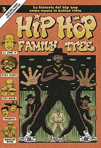 Hip Hop Family Tree 3: La historia del Hip Hop como nunca la habías visto (Spanish Edition)