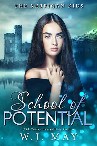 School of Potential (The Kerrigan Kids Book 1)
