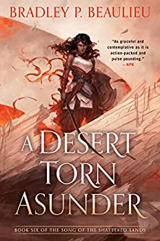 A Desert Torn Asunder by Bradley P. Beaulieu science fiction and fantasy book and audiobook reviews